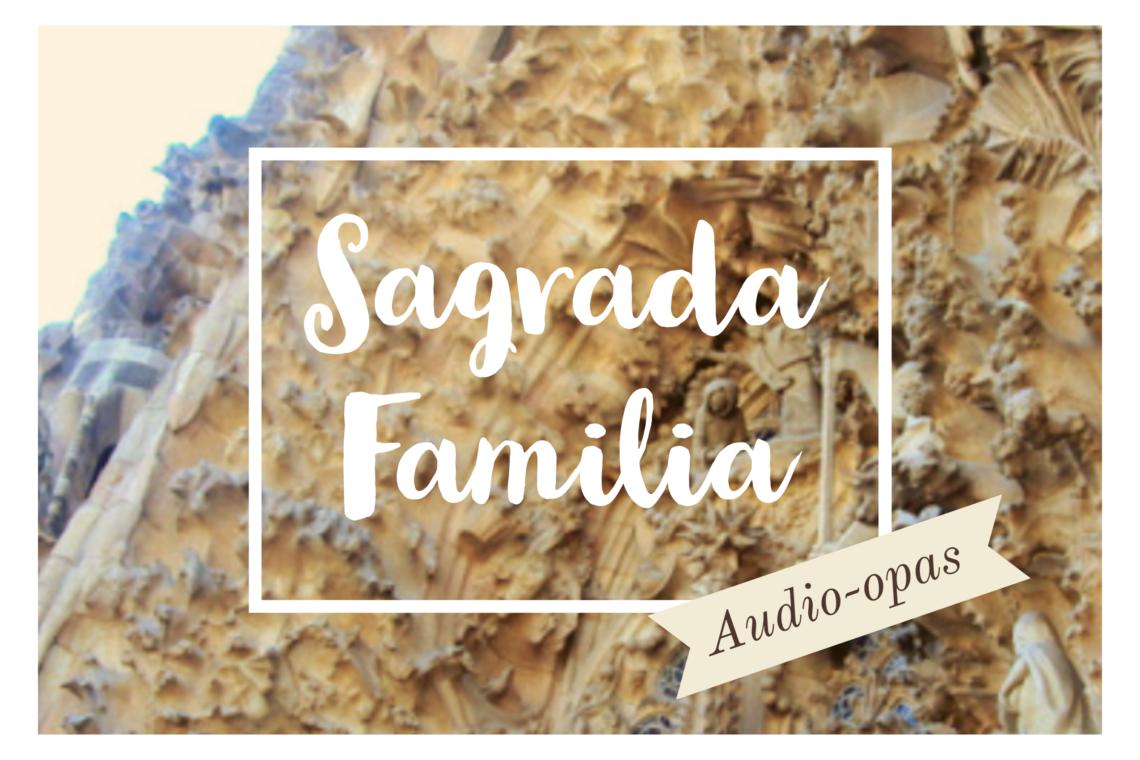 Sagrada Familia -audio-opas, kansikuva, kirkko, opastus suomenkielellä, suomenkielinen opas, suomeksi